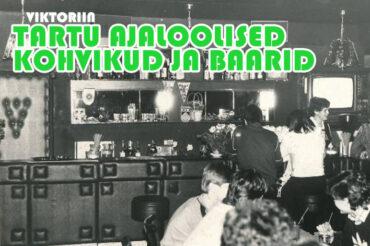 Viktoriin Tartu ajaloolistest kohvikutest ja baaridest